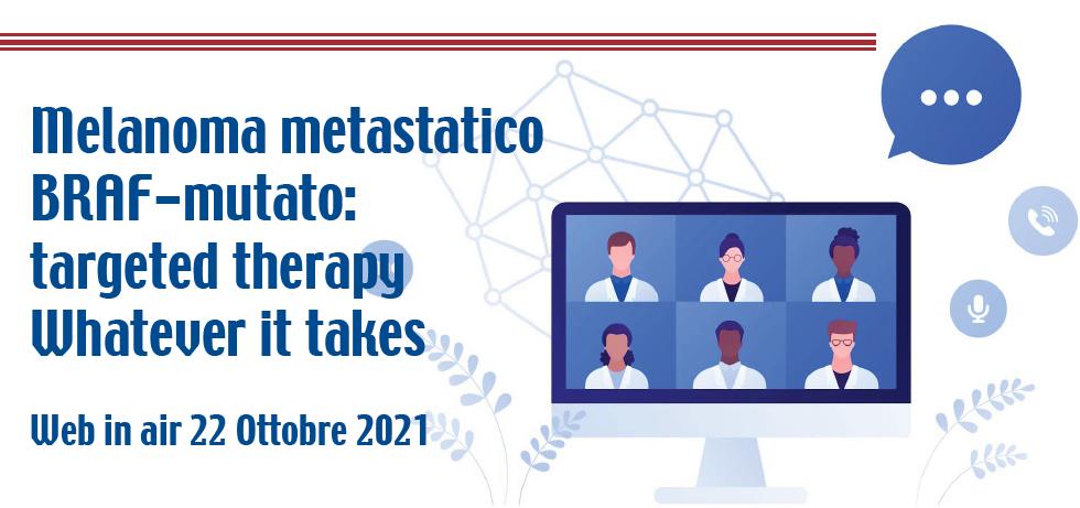 Course Image Melanoma metastatico BRAF-mutato: targeted therapy Whatever it takes